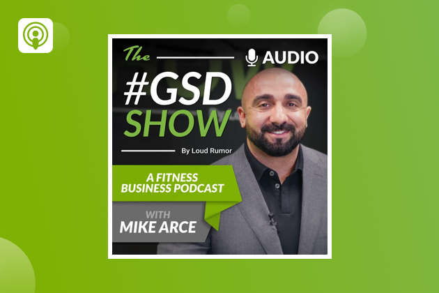 fitness business podcasts, the gsd show by loud rumor podcast